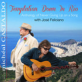 Temptation Down in Rio: Anthology of Never Giving up on a Song by Micheal Castaldo