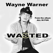 Wasted van Wayne Warner