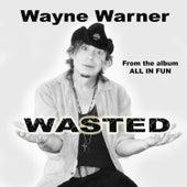 Wasted von Wayne Warner