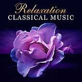 Relaxation Classical Music – Melodies for Rest, Classical Instruments for Relaxation, Soft, Classical Music, Mozart, Bach, Beethoven After Work von Best Relaxing Music Consort