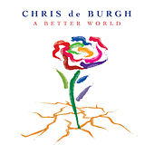 A Better World de Chris De Burgh