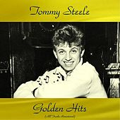 Tommy Steele Golden Hits (All Tracks Remastered) by Tommy Steele