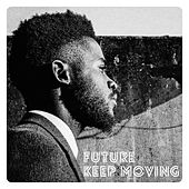 Keep Moving by Future