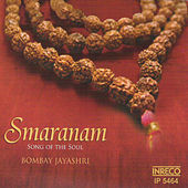 Smaranam - Song of the Soul by Bombay S. Jayashri