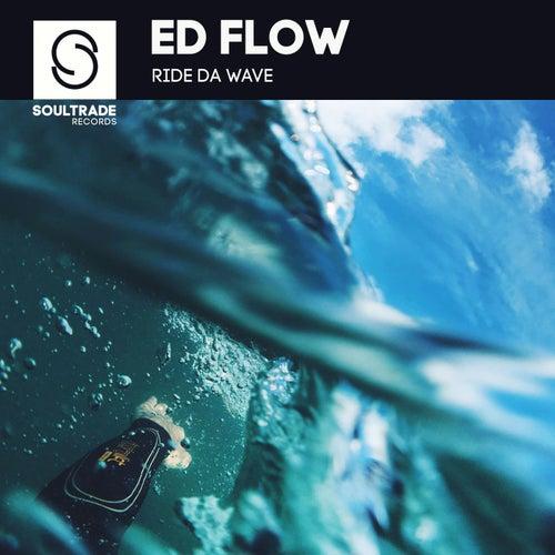 Ride da Wave by Ed Flow