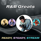 R&B Greats (Ready, Steady, Stream) by Various Artists