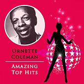 Amazing Top Hits by Ornette Coleman