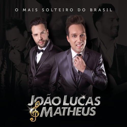O Mais Solteiro do Brasil by João Lucas & Matheus