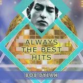 Always The Best Hits de Bob Dylan