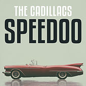 Speedoo van The Cadillacs