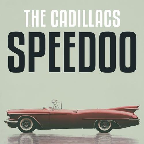 Speedoo by The Cadillacs