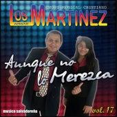 Aunque No Lo Merezca, vol.17 de Los Hermanos Martinez de El Salvador