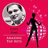 Amazing Top Hits by Zoot Sims