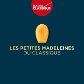 Les Petites Madeleines du Classique de Various Artists