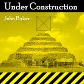 Under Construction de John Baker