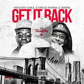Get It Back (feat. Uncle Murda & Maino ) - Single von Healthy Chill