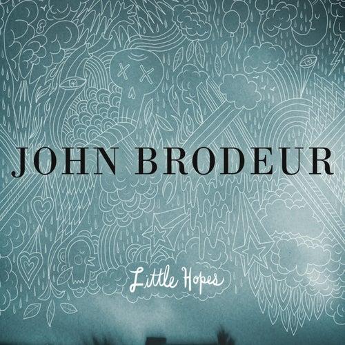Little Hopes by John Brodeur