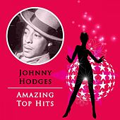 Amazing Top Hits by Johnny Hodges