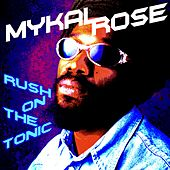 Rush on the Tonic by Mykal Rose