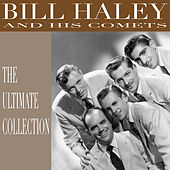 The Ultimate Collection by Bill Haley & the Comets
