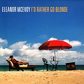 I'd Rather Go Blonde von Eleanor McEvoy