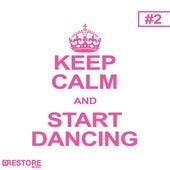 Keep Calm and Start Dancing, Vol. 2 de Various Artists