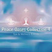 Peace Oases Collection 4 - Spa & Wellness Edition by Various Artists