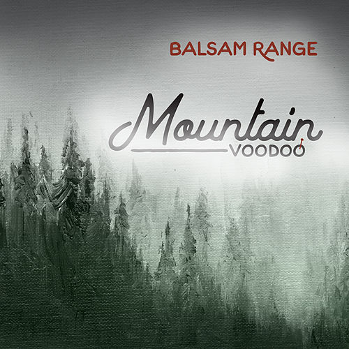 Mountain Voodoo by Balsam Range