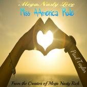 Mega Nasty Love: Miss Aamerica Rule by Paul Taylor