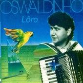 Lôro by Oswaldinho Do Acordeon