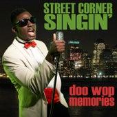Street Corner Singin': Doo-Wop Memories by Various Artists