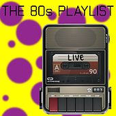 The 80's Playlist: Live de Various Artists