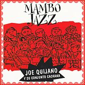 Mambo Jazz by Joe Quijano y Su Conjunto Cachana