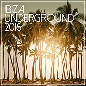 Ibiza Underground 2016 de Various Artists