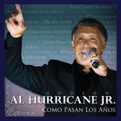 Como Pasan los Años by Al Hurricane  Jr.