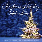 Christmas Holiday Celebration: New Age Instrumental Piano and Cello Christmas Carols by Earth Essence