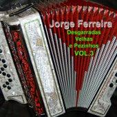 Desgarradas Velhas e Pezinhos, Vol. 3 by Jorge Ferreira