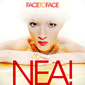 Face To Face by Nea