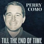 Till The End Of Time von Perry Como