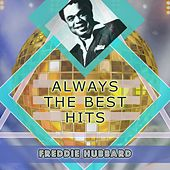Always The Best Hits by Freddie Hubbard