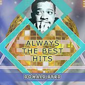 Always The Best Hits by Donald Byrd