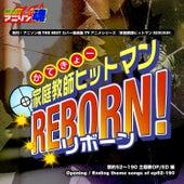 Netsuretsu! Anison Spirits the Best -Cover Music Selection- TV Anime series ''Katekyo Hitman REBORN!'' de Various Artists