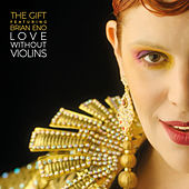 Love Without Violins by The Gift