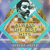 Always The Best Hits de Albert Ayler