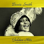 Bessie Smith Golden Hits (All Tracks Remastered 2016) von Bessie Smith