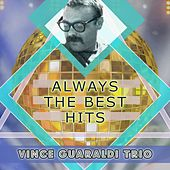 Always The Best Hits by Vince Guaraldi
