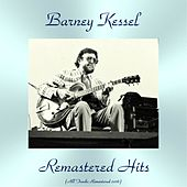 Remastered Hits (All Tracks Remastered 2016) by Barney Kessel