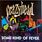 Crazyhead - Some Kind Of Fever de Crazyhead