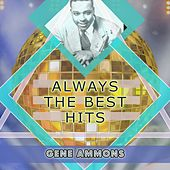 Always The Best Hits de Gene Ammons