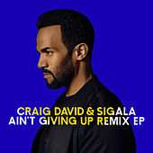 Ain't Giving Up (Remixes) - EP von Sigala
